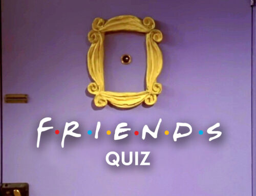 Quiz: I'll be there for you!